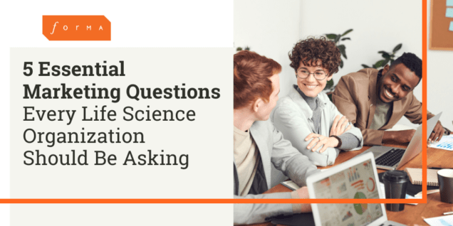 5 essential marketing questions for life science organizations
