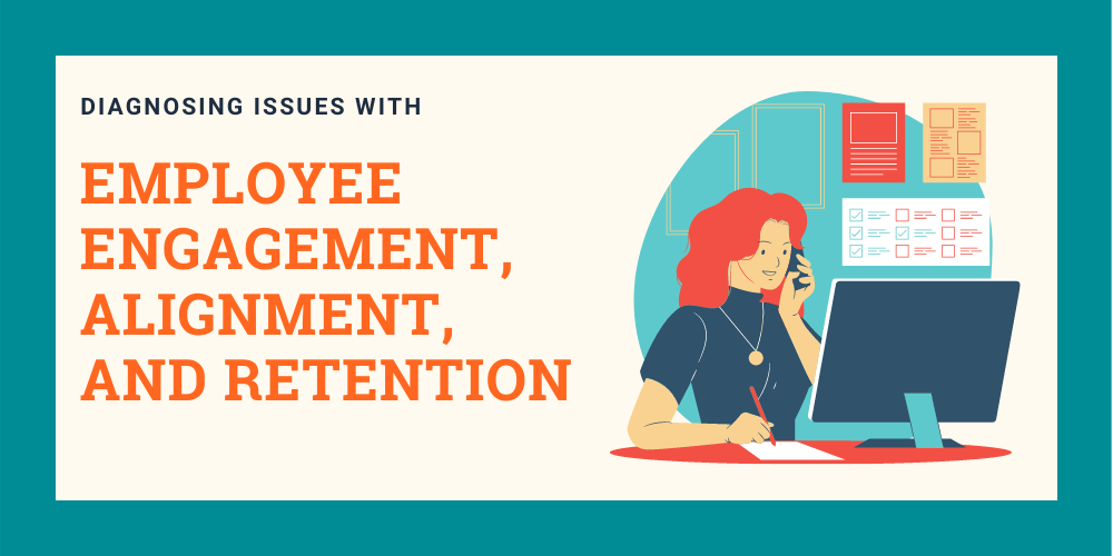 diagnosing issues with employee engagement, alignment, and retention banner